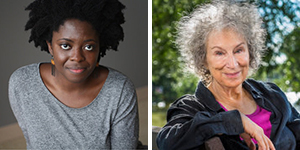 Yaa Gyasi and Margaret Atwood