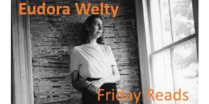 Friday Reads: Eudora Welty