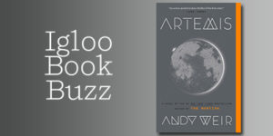 Penguin random house our special 4th of july igloo book buzz selection is the new paperback edition of andy weirs new york times bestseller artemis on sale today july 3 fandeluxe Image collections