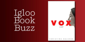 Penguin random house our new igloo book buzz selection is christina dalchers vox on sale today from berkley one of the most talked about and eagerly anticipated novels of the fandeluxe Image collections