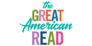PBS The Great American Read Series Premiered Last Month Kicking Off A Celebration Of Americas 100 Best Loved Novels As Chosen In