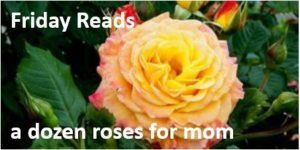 842f89562d Friday Reads  A Dozen Roses for Mom
